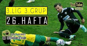 3.Lig 3.Grupta 26.Hafta Maçları Geride Kaldı