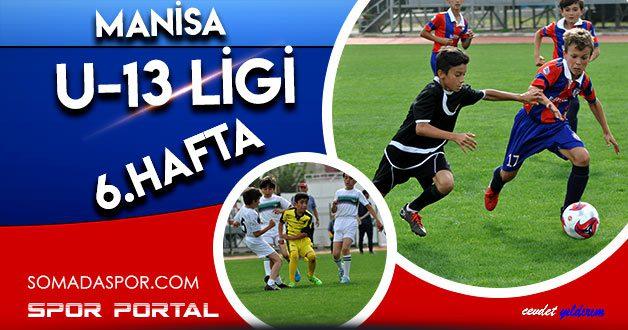 Manisa U-13 Ligi: 6.Hafta Maç Sonuçları, Puan Durumu ve 7.Hafta Maçları