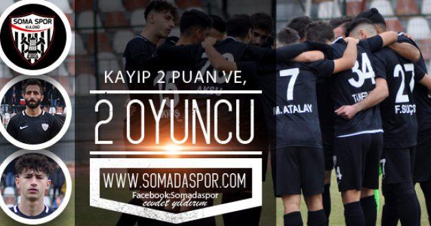 Somaspor'da 2 Oyuncu Daha Cezalı Duruma Düştü