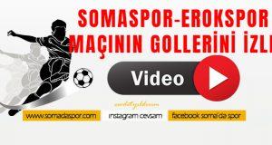 Somaspor, Esenler Erokspor Maçının Golleri (VİDEO)